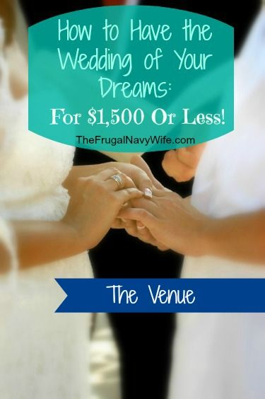 Wedding Week - The Venue - How to Have The Wedding of Your Dreams for $1,500 or Less!! #wedding #budget #frugal #savemoney #weddingvenue