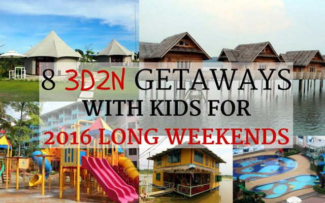 Cheekiemonkies: Singapore Parenting & Lifestyle Blog: Eight 3D2N Getaways with Kids for 2016 Long Weekends Cheekie Monkies