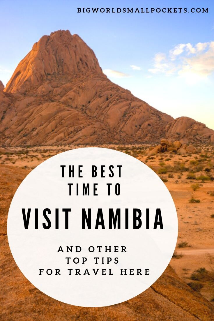 Best Time To Visit Namibia 9 Other Namibia Travel Tips Namibia Travel Freedom Travel Travel Writer