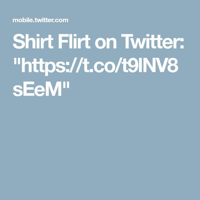 """Shirt Flirt on Twitter: """"https://t.co/t9lNV8sEeM"""""""