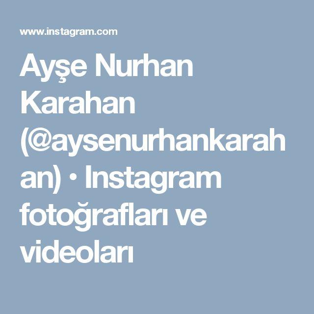 Ayşe Nurhan Karahan (@aysenurhankarahan) • Instagram fotoğrafları ve videoları
