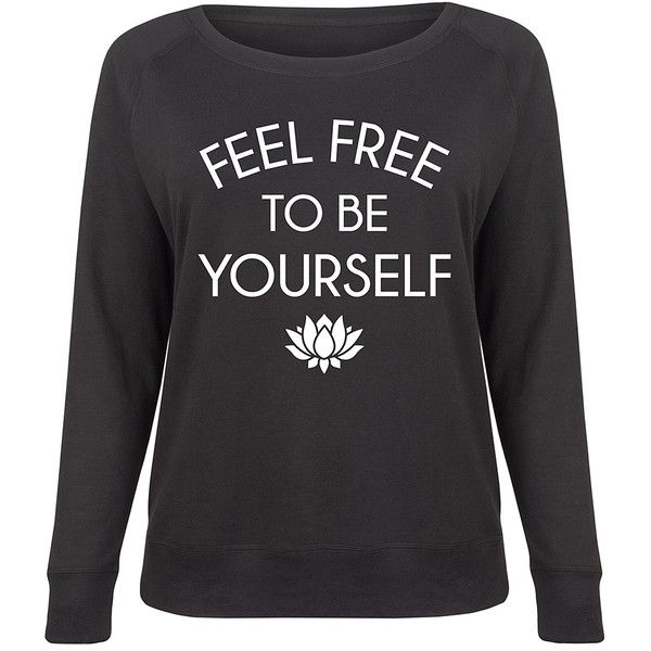 LC trendz Plus Black 'Feel Free to Be Yourself' Slouchy Pullover (£18) ❤ liked on Polyvore featuring plus size women's fashion, plus size clothing, plus size tops, plus size, slouchy tops, womens plus tops, womens plus size tops, graphic tops and graphic print top