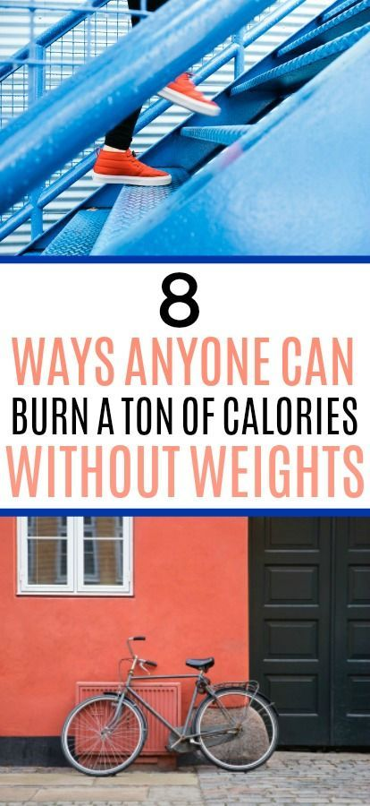 8 Ways to Burn a Lot of Calories Without Weights | How to ...