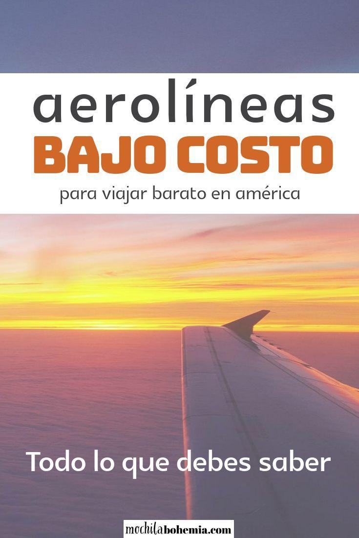 Aerolíneas Low Cost De America La Guía Completa Aerolineas Viajes Travel Viajes Fotos