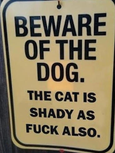 the greatest 'beware of the dog' sign ever. FACTBeware Of Dogs, Dogs Cat, Pets, Warning Signs, Funny Stuff, So True, House, True Stories, Animal
