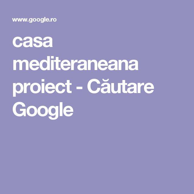 casa mediteraneana proiect - Căutare Google