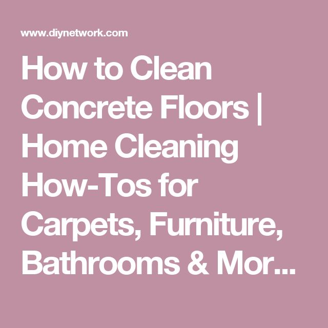 25 best ideas about cleaning concrete floors on pinterest clean concrete concrete cleaner. Black Bedroom Furniture Sets. Home Design Ideas