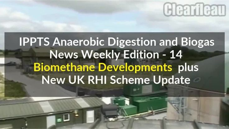IPPTS Anaerobic Digestion and Biogas News Weekly nr 14 Biomethane - UK R...