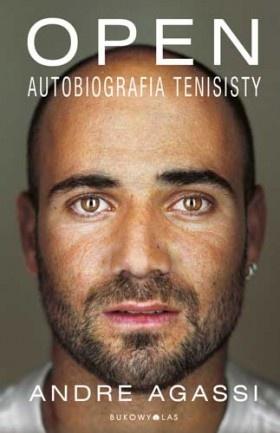 OPEN. Autobiografia tenisisty  Andre Agassi  Przeł. Jarosław Rybski