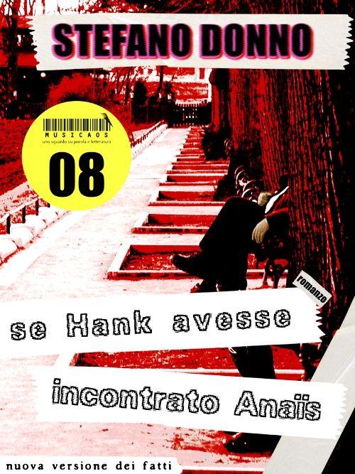"""Stefano Donno - """"Se Hank avesse incontrato Anaïs"""" (nuova versione dei fatti, 2013) è il nuovo ebook di Musicaos.it, il numero 08.    Disponibile qui dal 24 febbraio 2013.    http://www.heapr.com/#http://www.amazon.it/gp/product/B00BKNZEP2/ref=as_li_ss_tl?ie=UTF8=3370=24114=B00BKNZEP2=as2#?_encoding=UTF8=heaprcom05-20=ur2=1789=390957"""