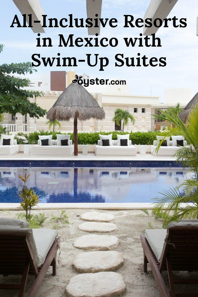 All Inclusive Resorts With Swim Up Rooms In Mexico Inclusive Resorts All Inclusive Resorts Top All Inclusive Resorts