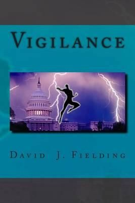 Vigilance By David J Fielding, 9781494985592., Graphic Novels