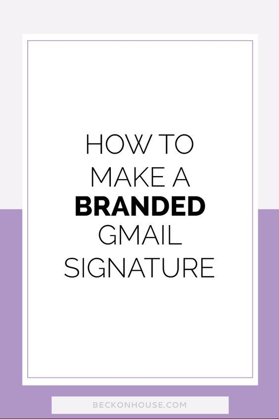 How To Make a Branded Gmail Signature — Beckon House Design Co.