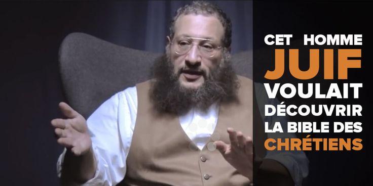 Incroyable témoignage d'un homme juif qui voulait découvrir la bible des chrétiens