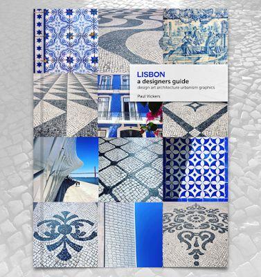 Lisbon - a designers guide, Paul Vickers Design, guide book, design, branding, graphics, architecture, art, travel, azulejos, tiles, pavements, blue & white, publishing, book.