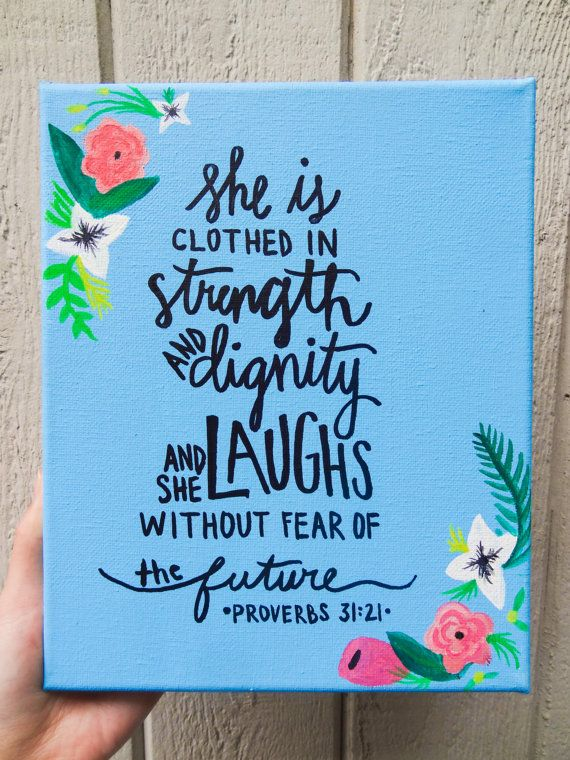 """Proverbs 31 """"She is clothed in strength and dignity. . . """""""