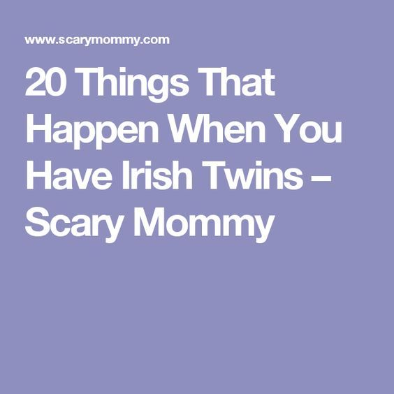 20 Things That Happen When You Have Irish Twins – Scary Mommy
