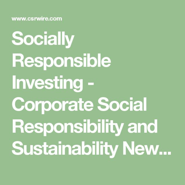Socially Responsible Investing - Corporate Social Responsibility and Sustainability News, Press Releases, Feeds, Events and More