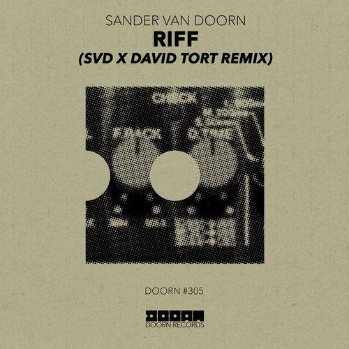 Riff - SvD x David Tort Remix from DOORN RECORDS on Beatport