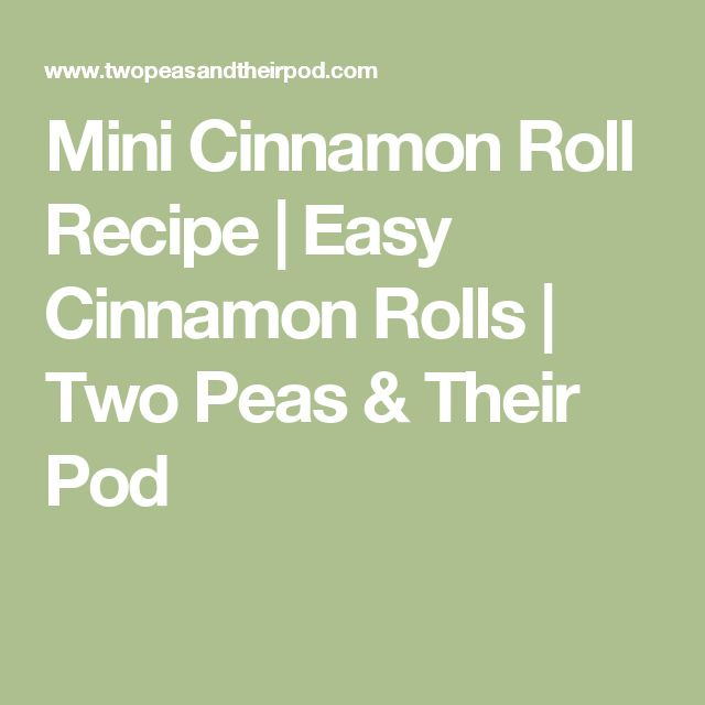 Mini Cinnamon Roll Recipe | Easy Cinnamon Rolls | Two Peas & Their Pod