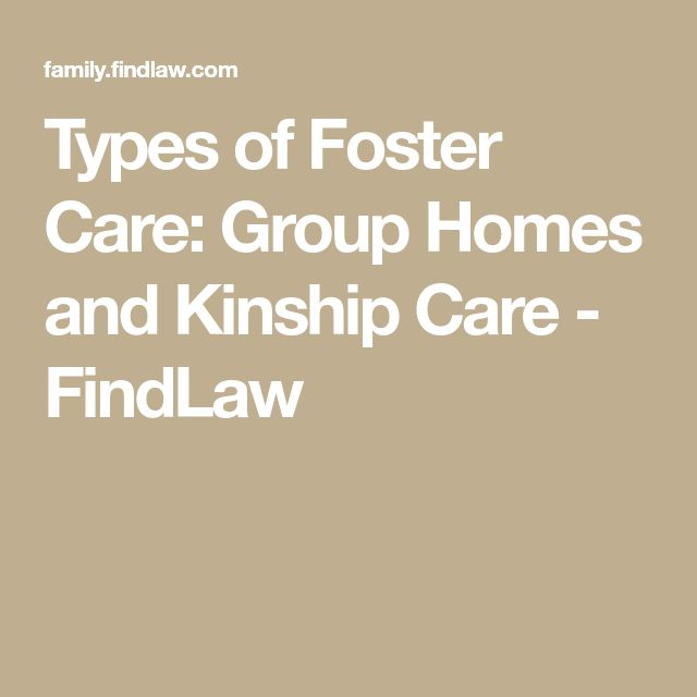 Types of Foster Care: Group Homes and Kinship Care - FindLaw
