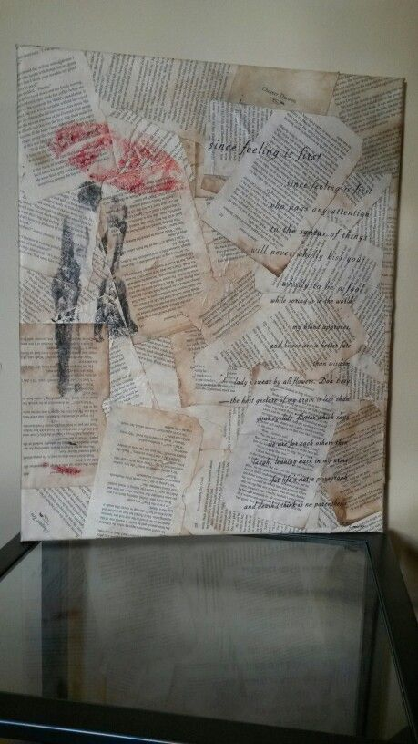 Canvas. Coffee stained book pages, wax paper printer transfer of image and poem. Poem is Since Feeling is First, by e.e. Cummings.
