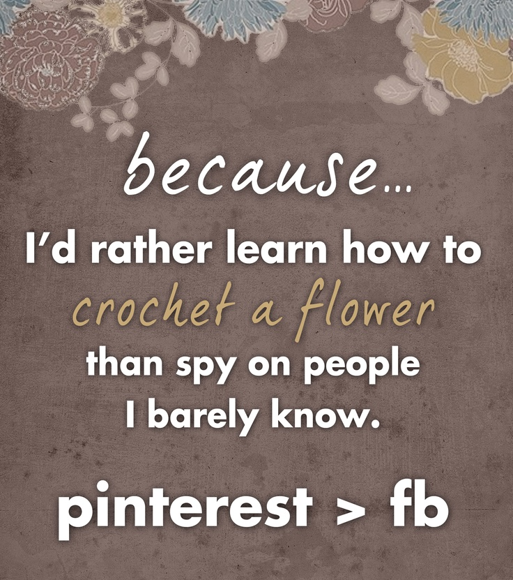 Ha!! I deleted my FB account after starting Pinterest!