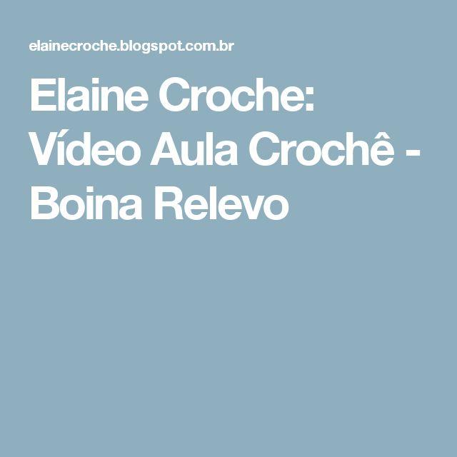 Elaine Croche: Vídeo Aula Crochê - Boina Relevo