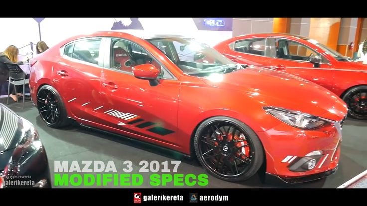 Mazda 3 Modified Specs 2017