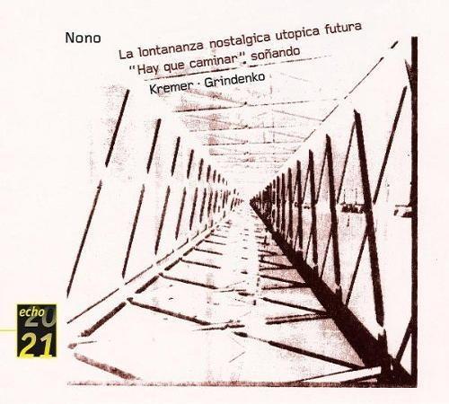 2003 Luigi Nono: La Lontananza Nostalgica Utopica Futura / Hay Que Caminar / Soñando [DG 4743262] 20/21 echo series #albumcover
