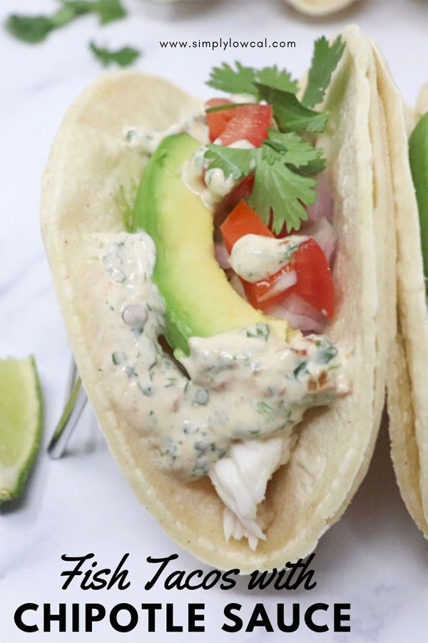 Fish Tacos With Skinny Chipotle Sauce Low Calorie Gluten Free Recipe Food Low Calorie Dinners Best Seafood Recipes