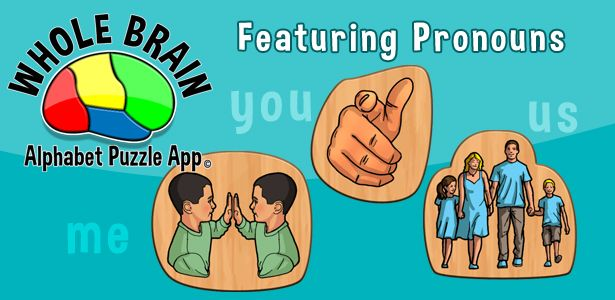 We have included a multitude of learning opportunities in our first app.  It looks like a wooden puzzle you would buy at the store, but you get 26 wooden puzzles all in one app.  Includes pronouns, nouns, and verbs!  Addresses articulation, language, matching and more...