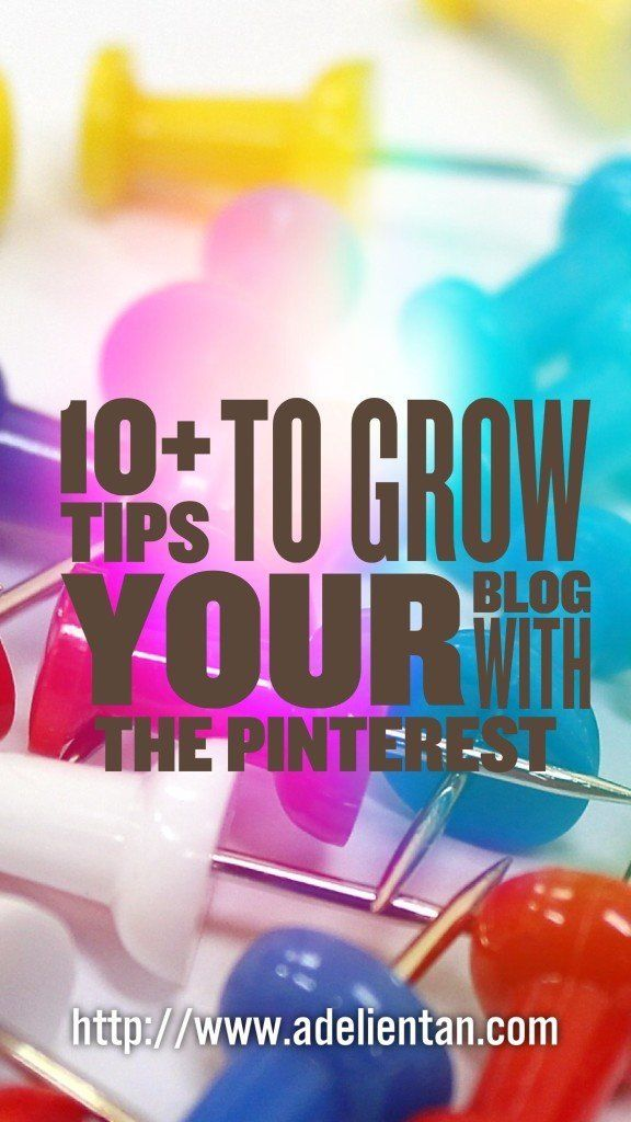 10+ Tips To Grow Your Blog with The Pinterest