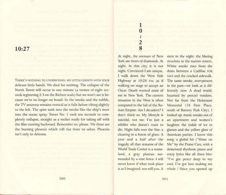 Frédéric Beigbeder – Windows on the World.   The book is layout is positioned in one column except the chapter at the time of the second of the twin towers of the World Trade Center collapsing, which is characterised into the shape of the twin towers.