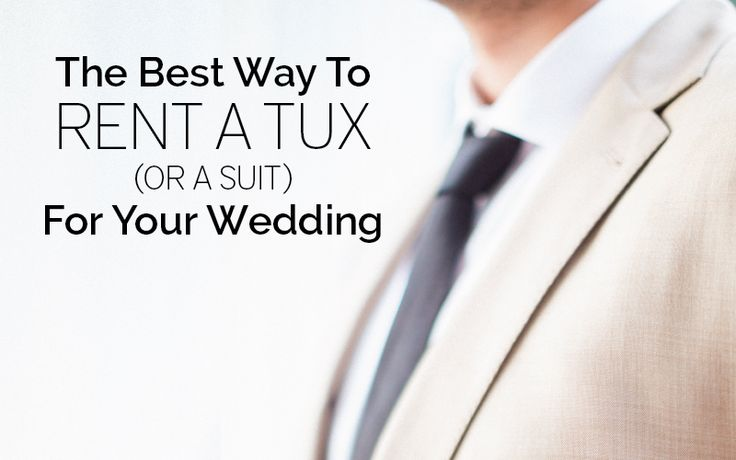 The Best Way To Rent A Tux (or Suit) For Your Wedding via TheELD.com