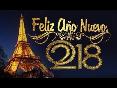 FELIZ AÑO NUEVO 2018 | TARJETAS, IMÁGENES, MENSAJES PARA MIS AMIGOS Y FAMILIA DE FELIZ AÑO 2018 - YouTube