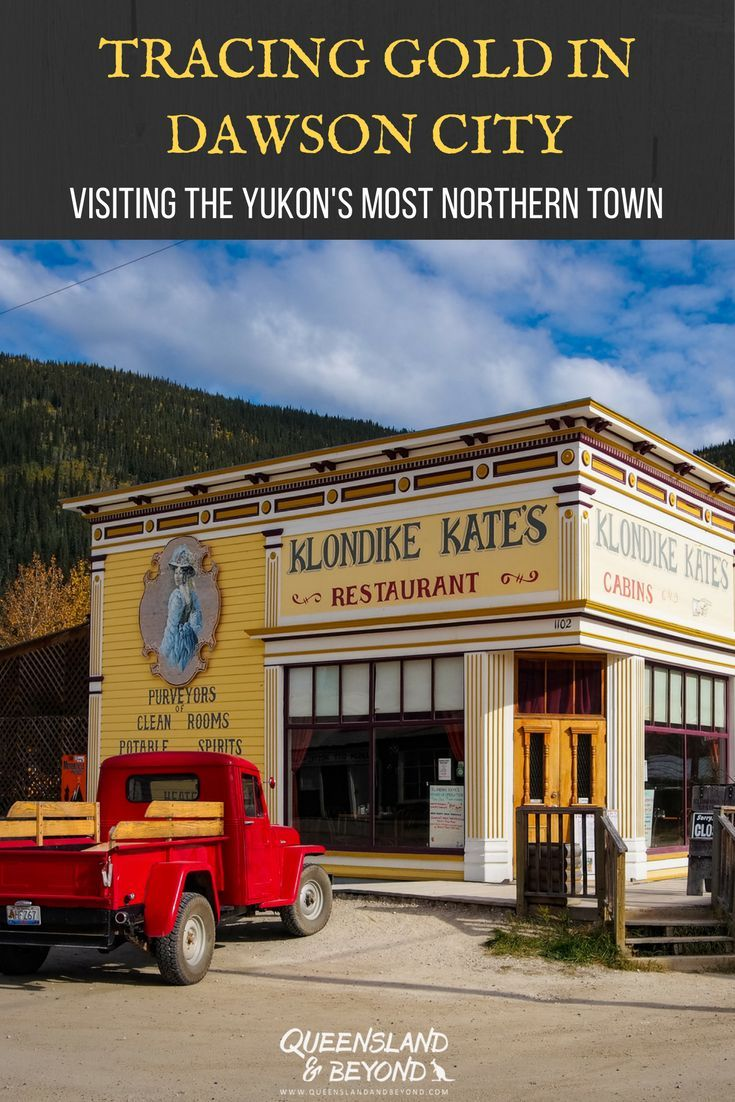 Dawson City in the #Yukon is perfect for soaking up that gold rush fever and feeling like you've stepped into the Wild West. Here's what to do in #Canada's most northern-most town! | 🌐 Queensland & Beyond | #dawsoncity #goldrush #klondike