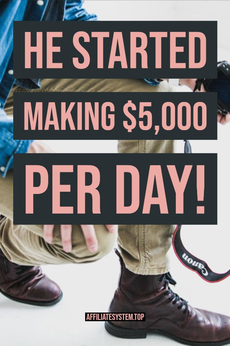 He started making $5,000 per day!