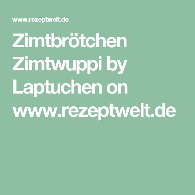 Zimtbrötchen Zimtwuppi by Laptuchen on www.rezeptwelt.de