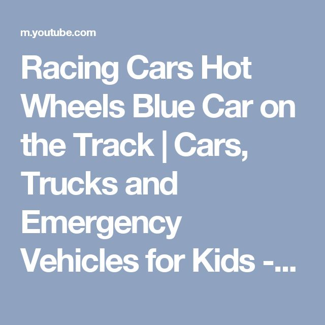 racing cars hot wheels blue car on the track cars trucks and emergency vehicles