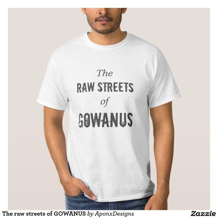 The raw streets of GOWANUS