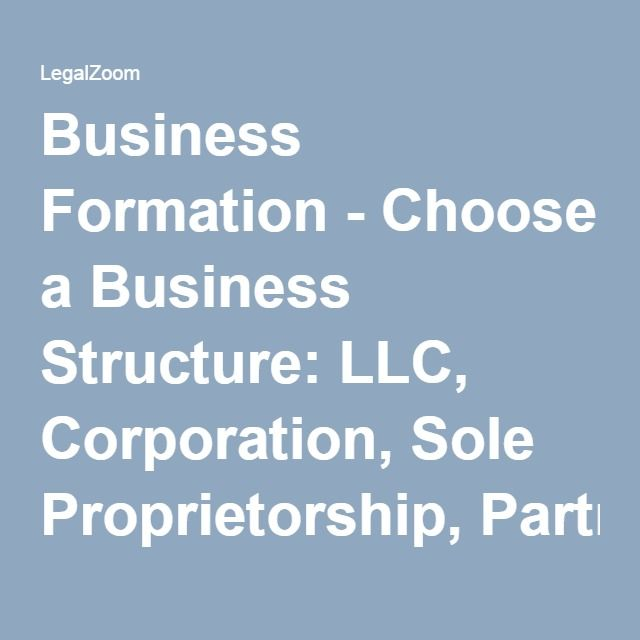 Business Formation - Choose a Business Structure: LLC, Corporation, Sole Proprietorship, Partnership | LegalZoom