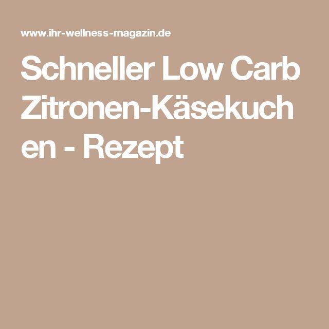 Schneller Low Carb Zitronen-Käsekuchen - Rezept