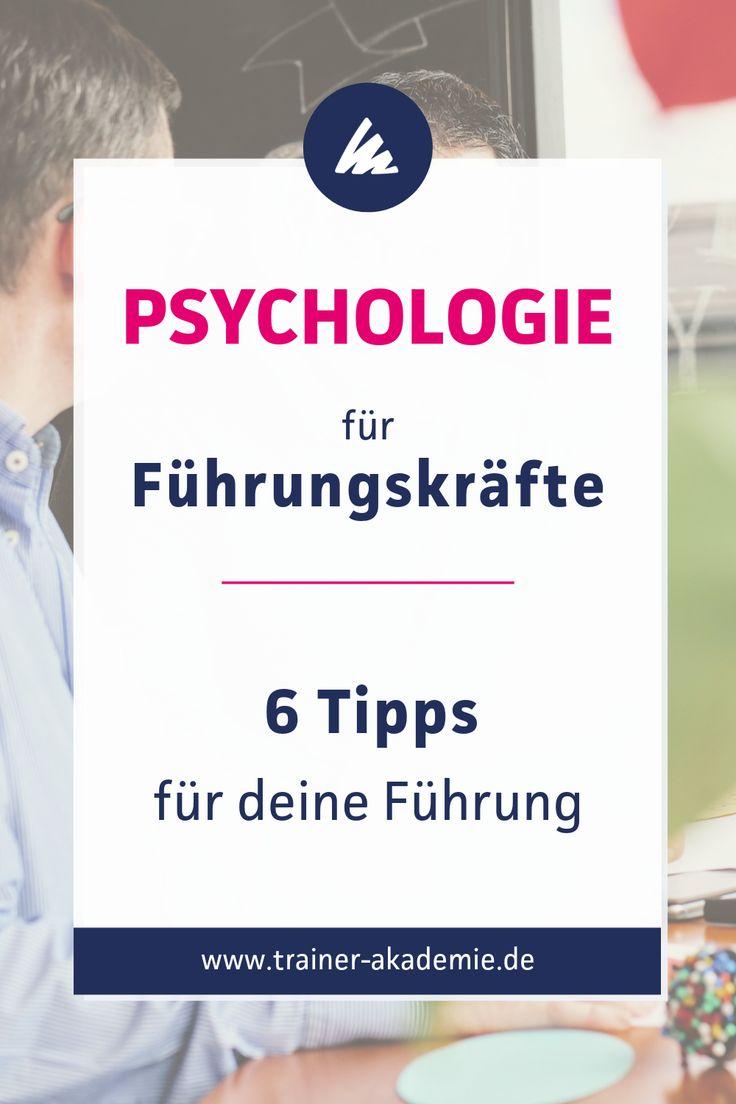 Psychologie für Führungskräfte – 6 Tipps für deine Führung