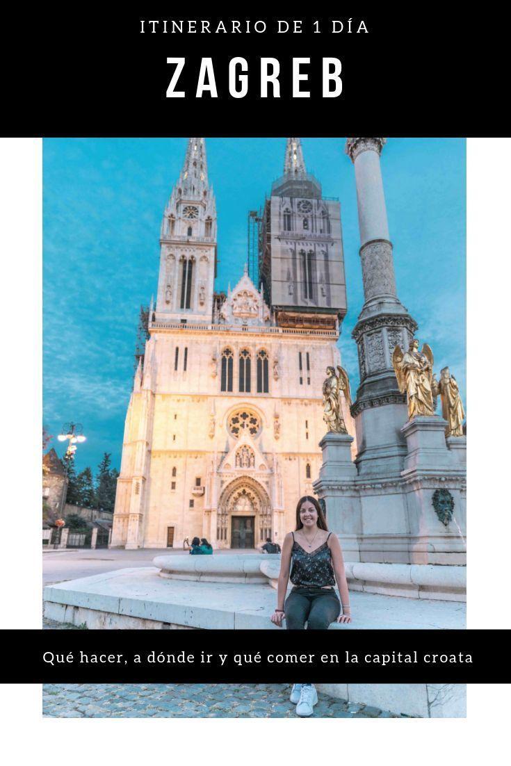 Descubre Todo Lo Que Puedes Ver En Zagreb En Un Dia Zagreb Croacia Viajar Europa Balcanes Barato Zagreb Viajero Del Mundo Croacia Viaje