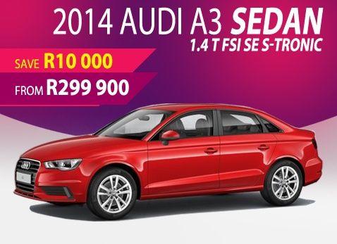 2014 Audi A3 Sedan 1.4 @ R299 900 - Save R10 000