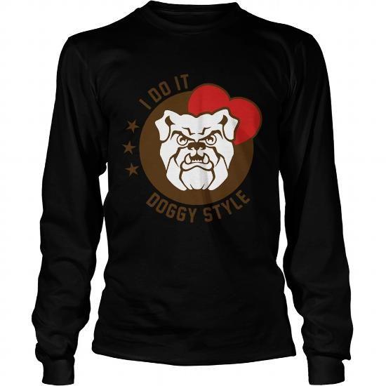 Custom Names bulldogI DO IT_DOGGY STYLE Shirts & Tees