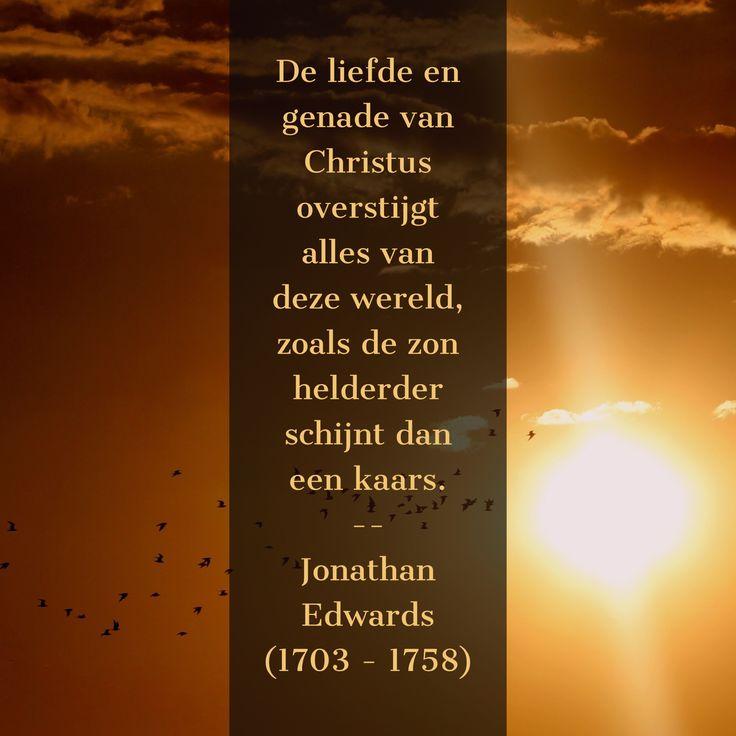 De liefde en genade van Christus... - Jonathan Edwards (1703 – 1758)
