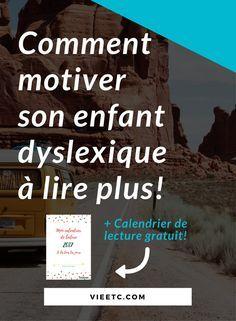 4 moyens pour inspirer un enfant dyslexique à lire | Calendrier de motivation lecture | Trucs pour parents | Plaisir de lire | Dyslexie