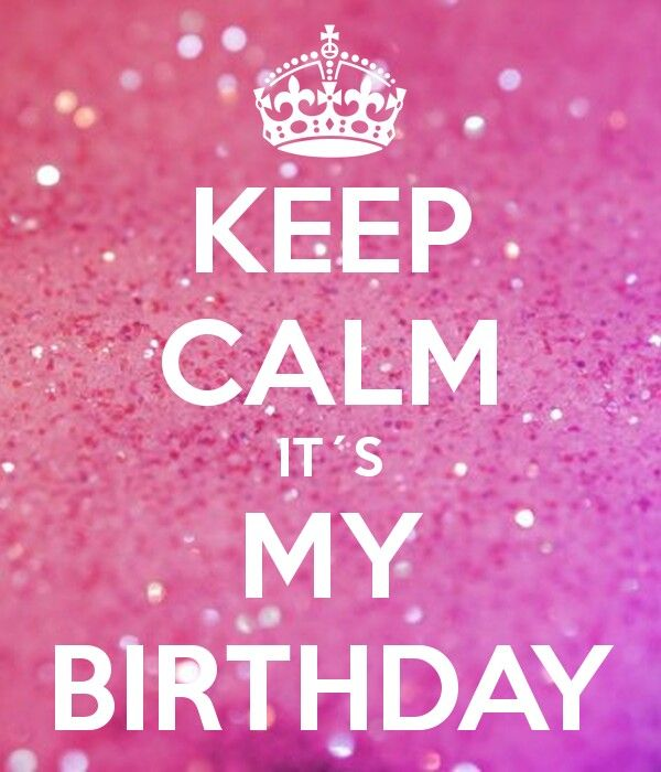Keep Calm it's My Birthday- please help me get to 100 followers it'd be the best birthday present guys!!❤